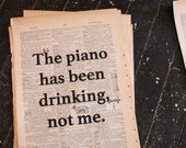 The Piano Has Been Drinking, Not Me - Tom Waits quotation on a repurposed (broken dictionary) book page - art print