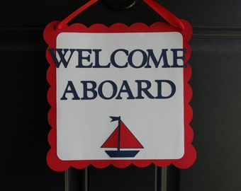 Welcome Aboard Door Sign, Nautical Birthday, Nautical Baby Shower, Sailboat, Nautical Decoration