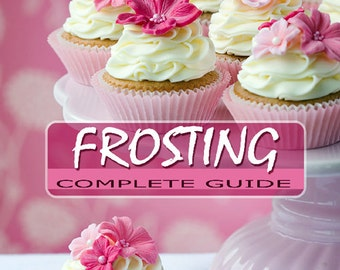 Cupcake Frosting Guide with Recipes Easy How To Manual with Step by Step Instructions