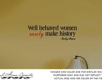 Well Behaved Women - Vinyl Wall Decal Sticker Decor Graphic Art