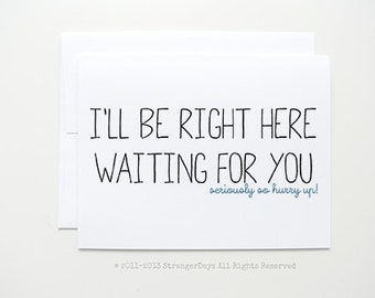 """Missing you Card """" I'll be right here Waiting for you """" Greeting Card. I miss you Card. Long Distance Relationship Card."""