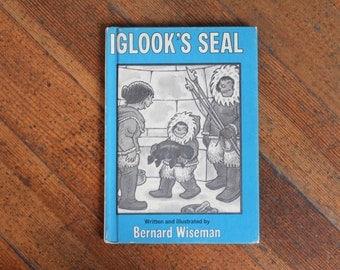 Vintage Children's Book - Iglook's Seal by Bernard Wiseman - Weekly Reader Children's Book Club (1977)