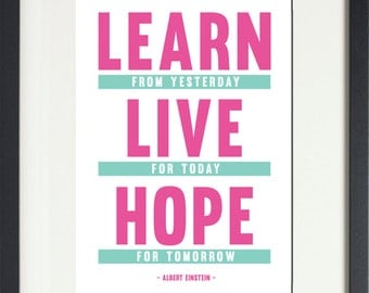 INSTANT DOWNLOAD Learn from Yesterday. Live for Today. Hope for Tomorrow. Albert Einstein Motivational Quotation Sign