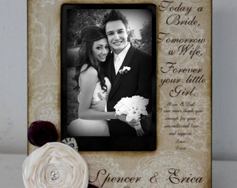 Wedding Frame Today a Bride, Tomorrow a Wife, Forever your little Girl...Parents of the Bride Picture Frame  Gift Keepsake Wedding Party 4x6