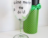 funny wine glass hand painted wine glass with decorative box... wine made me do it