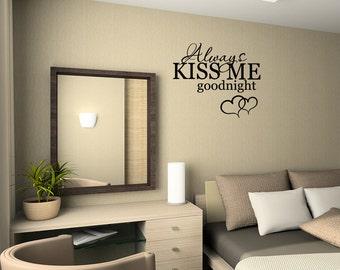 Always Kiss Me Goodnight Quote Vinyl Wall Decal Sticker Art Wall Sticker (A005)