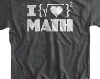 Math Geek Nerd Funny Cool I Love Math T-Shirt Gifts for Dad Screen Printed T-Shirt Tee Shirt T Shirt Mens Ladies Womens