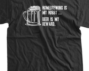 Funny Beer Tshirt  Homebrew is my hobby Beer is my reward Brewing Gifts for Dad Micro Brew T-Shirt Tee Shirt Mens Ladies Womens Youth Kids