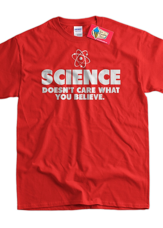 geek t shirt science t shirt science doesn 39 t care what you. Black Bedroom Furniture Sets. Home Design Ideas