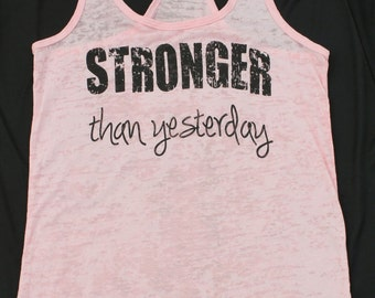 Sronger Than Yesterday. Womens Workout Tank Top.Cross Training Tank Top. Gym Tank. Exercise Tank Top.Running Tank.