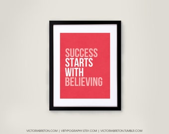 Success Starts with Believing -8x10, 11x17 typography print, inspirational quote, modern decor, classroom poster, teacher gift, fitness