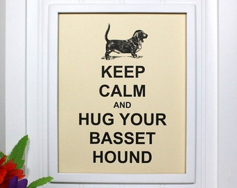 Dog Keep Calm Poster - 8 x 10 Art Print - Keep Calm and Hug Your Basset Hound - Shown in French Vanilla