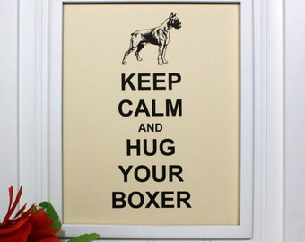 Dog Keep Calm Poster - 8 x 10 Art Print - Keep Calm and Hug Your Boxer - Shown in French Vanilla