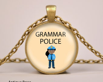 Grammar Police Art Print Pendant Necklace or Keyring Glass Jewelry Charm Gifts for Her or Him Woman Teacher English Language