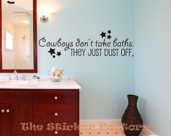 Cowboys don't take baths they just dust off vinyl wall decal quote
