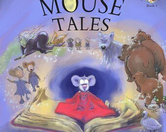 Mouse Tales (Book 1 in the Happy the Pocket Mouse Series)