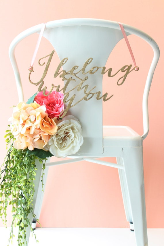 "Wedding Chair Signs: gold leaf ""I belong with you"" and ""you belong with me"" calligraphy pair"