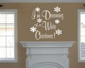 Christmas Decal I'm Dreaming of a White Christmas Vinyl Decal- Christmas Wall Decals- Christmas Decorations- Christmas Decals
