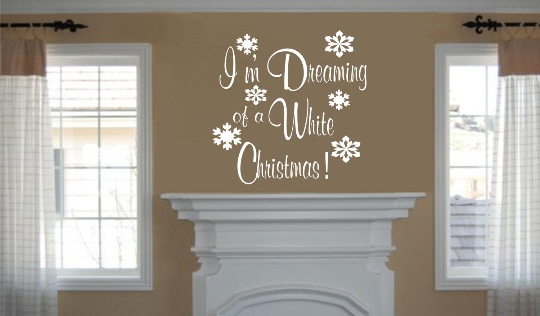 Christmas DecorationIm Dreaming Of A White Christmas - Custom vinyl wall decals christmas