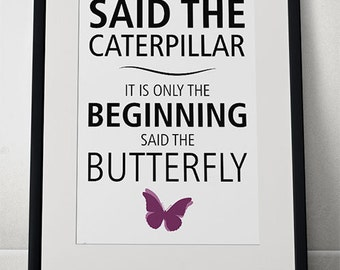 Motivational Print - Printable Quote - Wall Art Decor Poster - Digital Typography - 8x10 - It is the end of the world said the caterpillar..