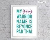 """Mindy Project Quote """"My Warrior Name is Beyonce Pad Thai"""" 8x10 printable Funny Quote"""