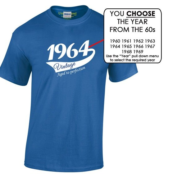 Vintage Aged To Perfection T-shirt, Choose a year from: 1960 1961 1962 1963 1964 1965 1966 1967 1968 1969, Ideal Birthday Gift for a man