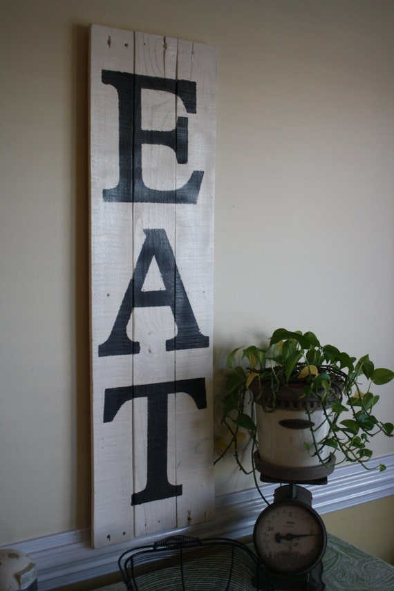 Items Similar To Eat Sign Made From Pallet Wood 40 1 2 Tall X 11 1 4 Wide On Etsy