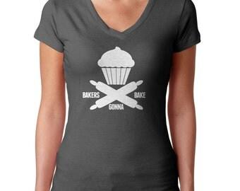 Bakers Gonna Bake Baker Shirt - Baking Shirt - Baker Gift - Cupcake Shirt - Baking TShirt - Pastry Chef - (See SIZING CHART in Item Details)