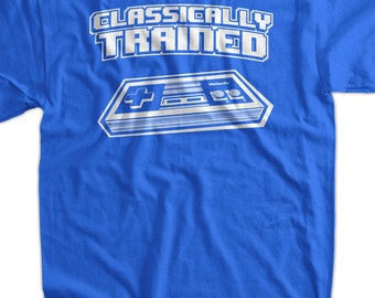 Video Games Shirt Classically Trained T-Shirt  Funny Shirt Funny T-Shirt Tee Shirt Mens Womens Ladies Youth Kids Geek