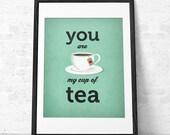 Love print Tea print Quote print Typography poster Tea Typographic print Love poster You are my cup of tea Retro print Valentine's day UK
