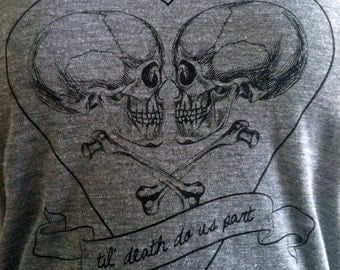 Til Death Do Us Part T-Shirt - Love Skulls -  Ladies SOFT Shirt - Available in sizes S, M, L, XL