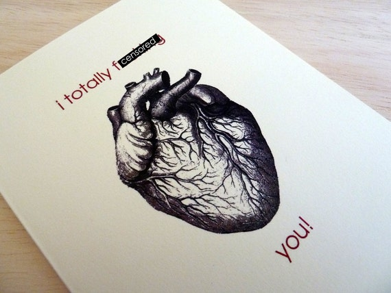 Anniversary Card. Love Card. Totally F*cking Heart You. Valentine's Day Card. Heart Card. Mature Card.