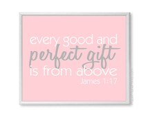 Baby Girl Nursery Art, Biblical Quote Every Good and Perfect Gift is From Above, Kids Wall Art Print Typography , James 1:17, 8x10 Pink
