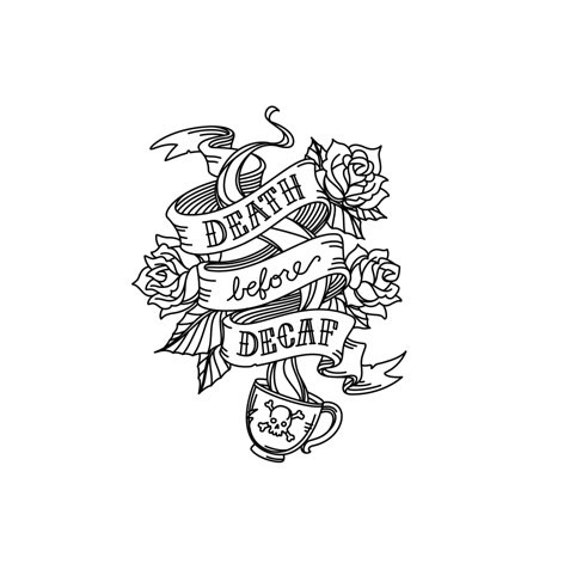 Teacup Tattoo Coffee Tattoos: Death Before Decaf Tattoo Style Rubber Stamp Coffee Tea Cup