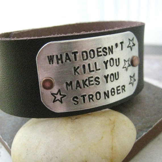 What Doesn't Kill You Makes You Stronger Bracelet