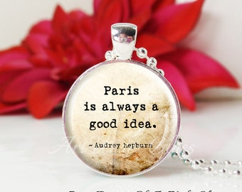 Round Medium Glass Bubble Pendant Necklace-Paris Is Always A Good Idea Quote- Audrey Hepburn