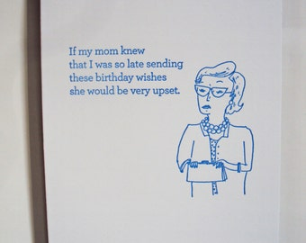 Disappointed Mom Letterpress Card. Belated Birthday.