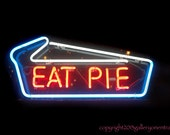 Eat Pie Photograph  - neon sign, 5x7 photograph, home decor, kitchen, diner, wall decor