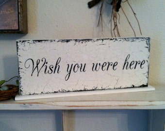 Wish you were here - In Memory Sign - Self Standing Sign - Memorial Signs - Wedding Signs 4 3/4 x 12