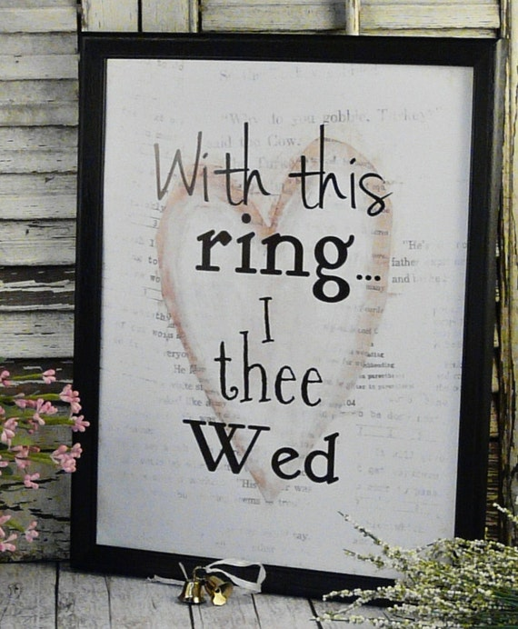 With this ring wedding sign digital pdf - white wed bride groom heart uprint art words vintage style primitive paper old saying