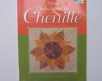 Chenille Sewing Book, New Directions in Chenille by Nannette Holmberg Soft Cover, Pattern Book, Craft Patterns, Instructional Sewing Book