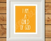 I Am A Child of God Printable - Christian Nursery Art - Orange Nursery Decor - Kids Room Wall Art - LDS Primary Printables - Hand Lettered