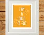 I Am A Child of God Printable - Christian Nursery Art - Orange Nursery Decor - Kids Room Wall Art - LDS Primary Printables - Hand Lettered
