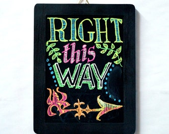 Right This Way Original Chalk Art Sign
