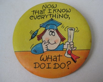 Now That I Know Everything Button Pin Back Vintage