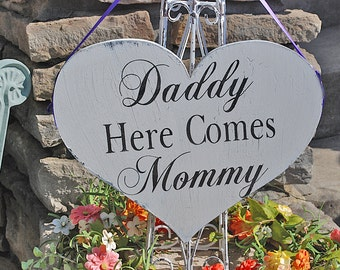 Daddy here comes Mommy Custom HEART 9.5x8.5 Wedding Signs