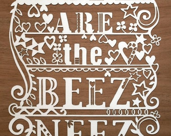 Lasercut. You Are The Beez Neez