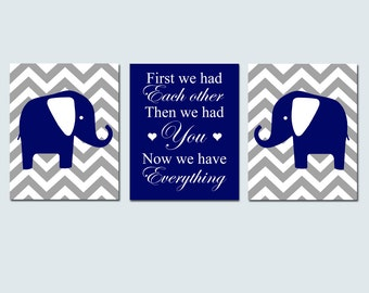 Chevron Elephant Nursery Art Trio - Set of Three 11x14 Prints - First We Had Each Other, Then We Had You, Now We Have Everything