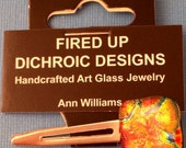 Hot Tamale - Dichroic Glass Hair Clip