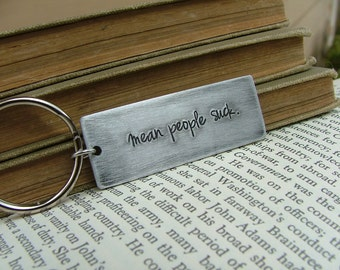 Mean People Suck Custom Hand Stamped Heavy Aluminum or Copper Key Chain by MyBella
